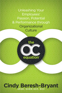 Unleashing Your Employees' Passion, Potential & Performance through Organizational Culture the OC equation tm
